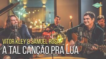 Vitor Kley & Samuel Rosa- A tal canção prá lua